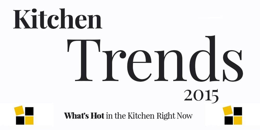 Kitchen Trends 2015...