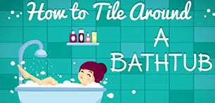 How To Tile Around A Bathtub...