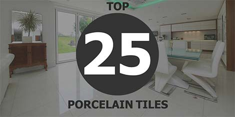 Top 25 Porcelain Tiles...
