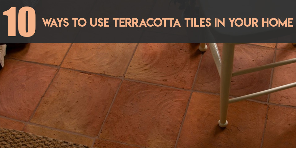 10 Ways to Use Terracotta Tiles in your Home - Tilesporcelain