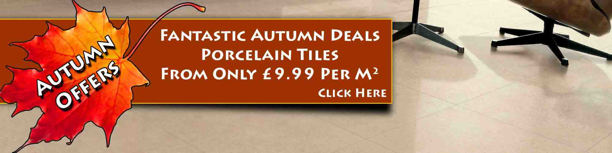 October Special Offers on Porcelain Tiles This Autumn