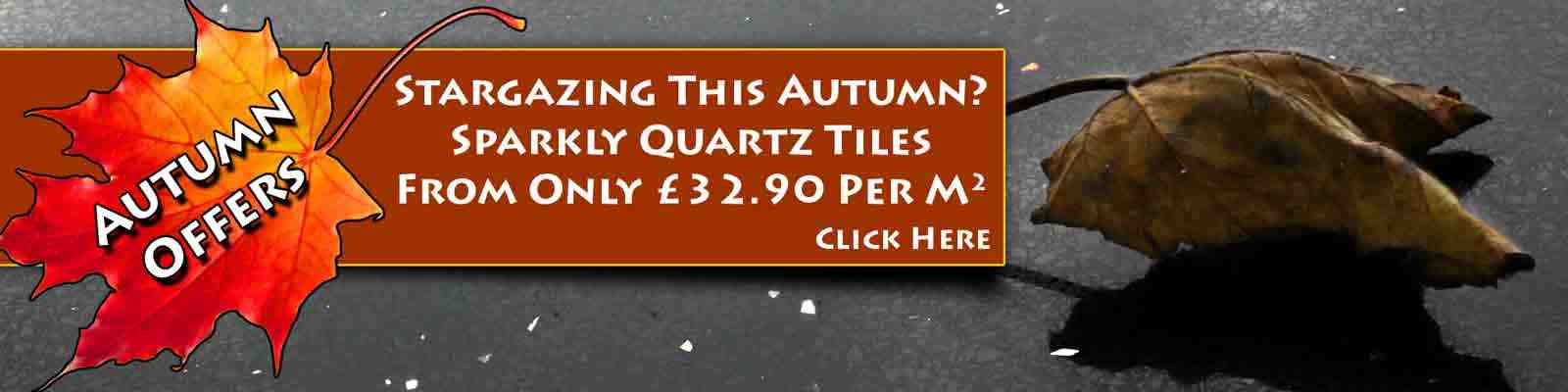 October Deals - Autumn Offers on Quartz Tiles